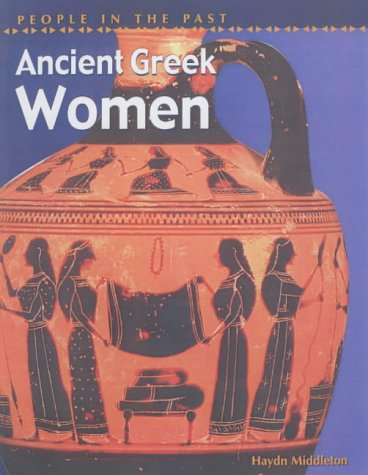 9780431145426: People in Past Anc Greece Women Hardback (People in the Past)