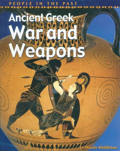 9780431145457: People in Past Anc Greece War & Weapons Paperback (People in the Past)