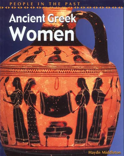 9780431145471: Ancient Greek Women (People in the Past)