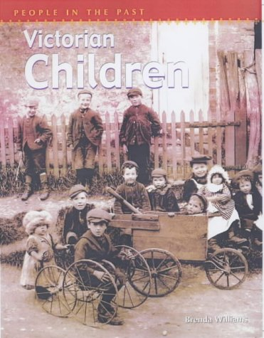 People In The Past: Victorian Children Paperback (0431146217) by Brenda Williams