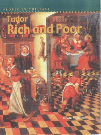 Rich And Poor (People in the Past) (9780431146294) by Haydn Middleton