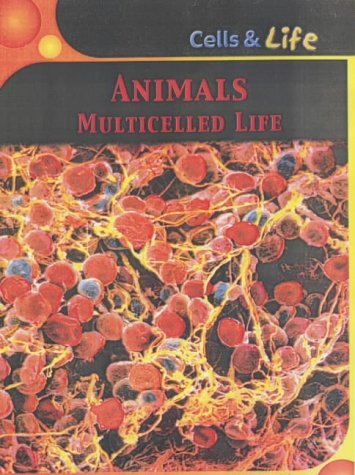 9780431147055: Animals: Multicelled Life (Cells & Life)