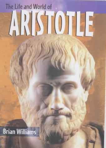 9780431147659: The Life & World of Aristotle Hardback