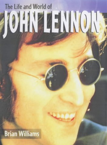 9780431147833: Life and World of John Lennon Hardback (The Life & World Of...)