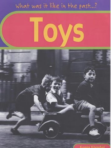 9780431148304: Toys (What Was it Like in the Past?)