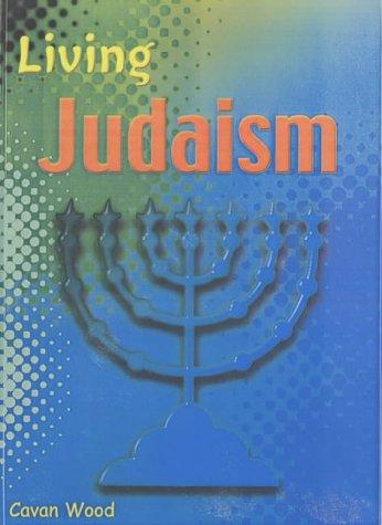 Living Religions: Living Judaism Hardback: Wood, Cavan