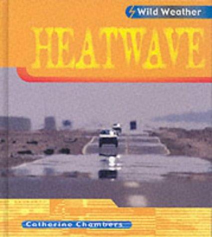 9780431150666: Wild Weather: Heatwave Hardback