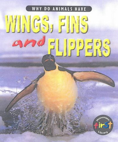 9780431153308: Why Do Animals Have Wings, Fins and Flippers? (Why Do Animals Have) (Why Do Animals Have)