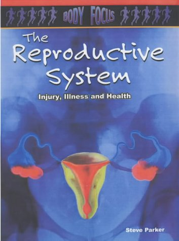 9780431157191: The Reproductive System (Body Focus)