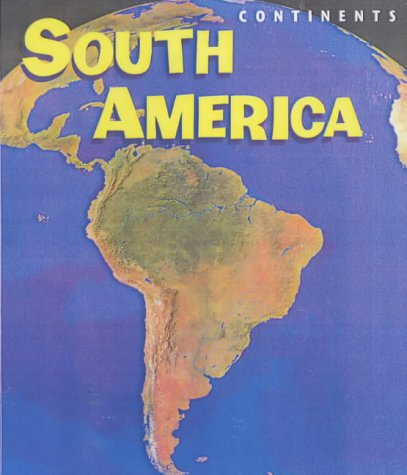 9780431158013: South America (Continents)