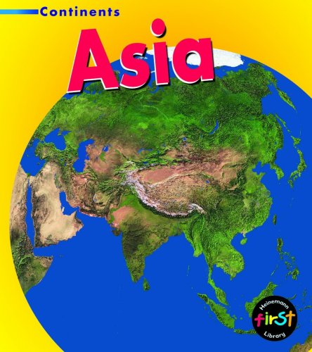 9780431158112: Asia (Heinemann First Library: Continents) (Heinemann First Library: Continents)
