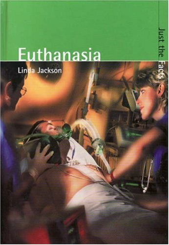 9780431161747: Just the Facts: Euthanasia Hardback