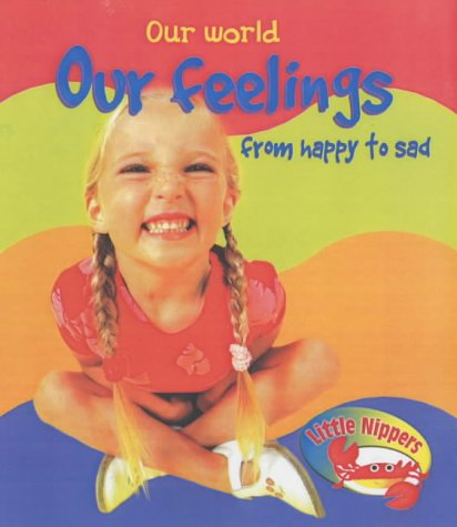Little Nippers: Our World Our Feelings from Happy to Sad Hardback (0431162573) by Monica Hughes