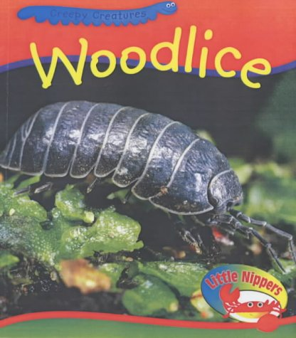 Woodlice (Little Nippers: Creepy Creatures) (0431163081) by Hughes, Monica