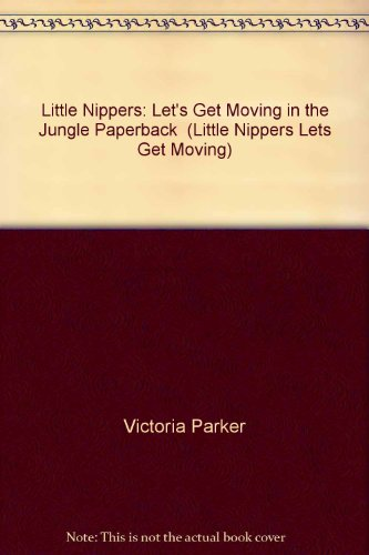9780431164823: Little Nippers: Let's Get Moving in the Jungle Paperback (Little Nippers Lets Get Moving) (Little Nippers Lets Get Moving)