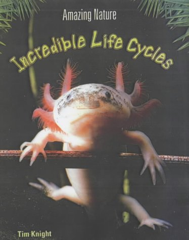 9780431166629: Incredible Life Cycles (Amazing Nature)