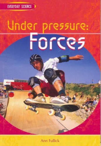 9780431167527: Under Pressure: Forces : Forces (Everyday Science): Forces (Everyday Science)