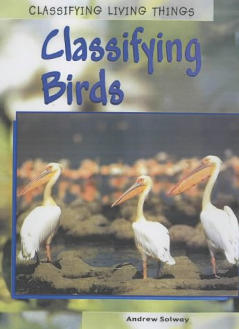 9780431167800: Classifying Birds: Classifying Birds Classifying Birds (Classifying Living Things)