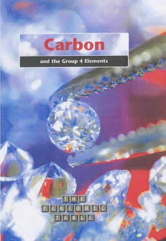 9780431169828: Carbon and the Group 4 Elements (The Periodic Table)