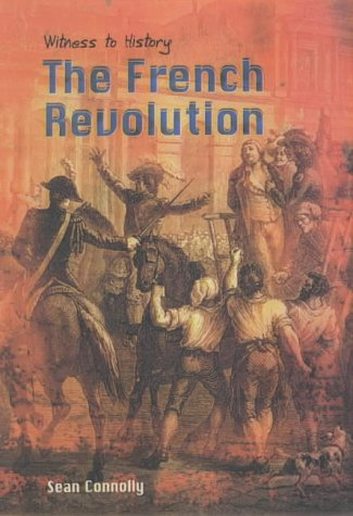 9780431170305: Witness to History: The French Revolution Hardback