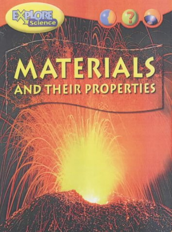 Explore Science Materials and Properties Hardback (Heinemann: Royston, Angela