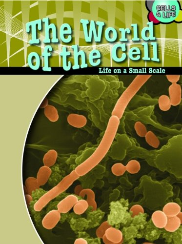 9780431174693: The World of the Cell: Life on a Small Scale (Cells & Life)