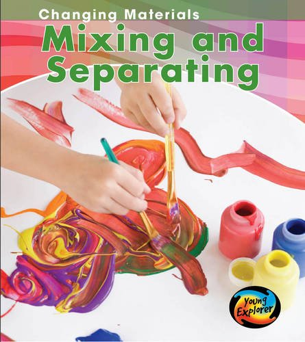 9780431174846: Mixing and Separating (Young Explorer: Changing Materials)