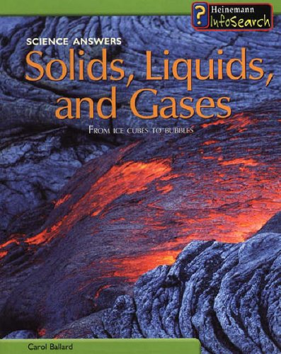 9780431174990: Solids, Liquids and Gases: From Ice Cubes to Bubbles (Science Answers)
