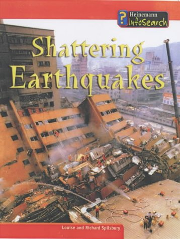 9780431178363: Shattering Earthquakes (InfoSearch: Awesome Forces of Nature)