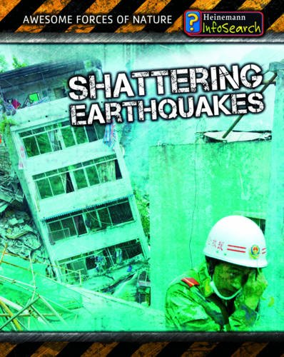 9780431178837: Shattering Earthquakes (InfoSearch: Awesome Forces of Nature)