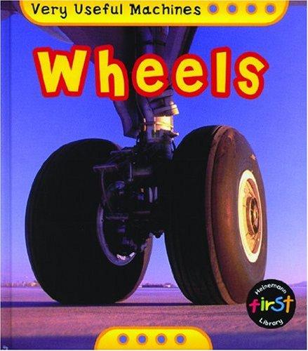 9780431179018: Very Useful Machines: Wheels Hardback