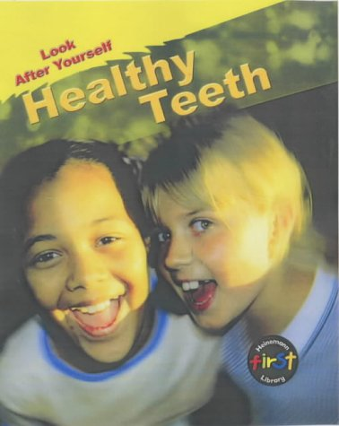 9780431180229: Healthy Teeth (Look After Yourself)