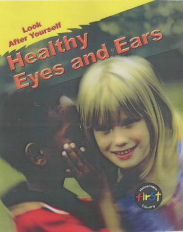 9780431180267: Healthy Eyes and Ears (Look After Yourself)