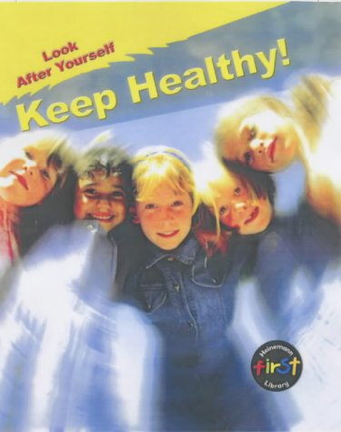 9780431180274: Keep Healthy! (Look After Yourself)