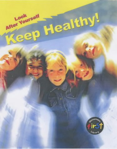 9780431180373: Keep Healthy! (Look After Yourself)