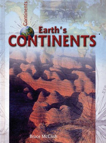 All About Continents: The Earth's Continents Paperback: Leila Foster, Mary
