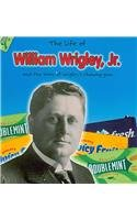 9780431181660: The Life of William Wrigley Jr.: d the Story of Wrigley's Chewing Gum