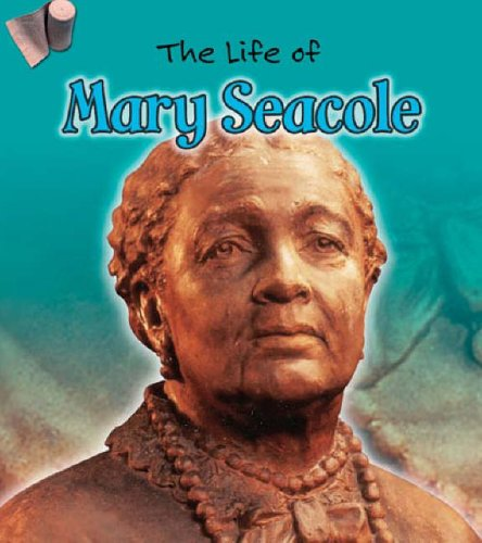 9780431181684: Mary Seacole (Life Of...) (The Life of . . .)