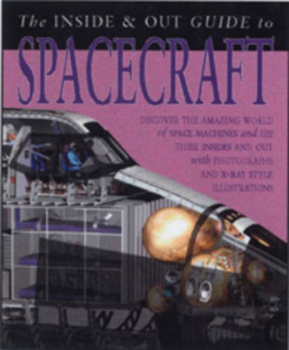 9780431183152: Spacecraft Inside and Out (Inside and Out Guides) (Inside and Out Guides)