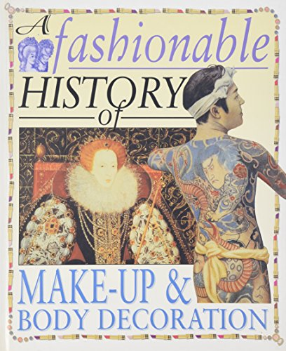 9780431183305: A Fashionable History of: Make-up and Body Decoration Hardback (A Fashionable History of Costume)