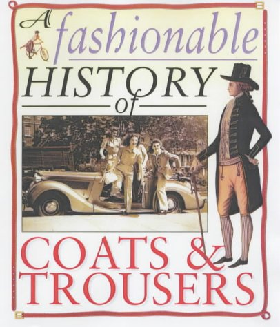 9780431183428: Coats and Trousers (A Fashionable History of Costume)