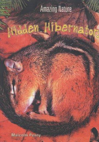 9780431185668: Hidden Hibernators (Amazing Nature) (Amazing Nature)