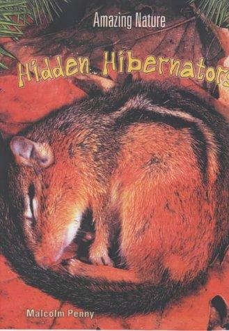 9780431185736: Hidden Hibernators (Amazing Nature)