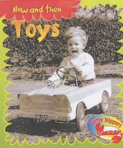 9780431186474: Little Nippers: Now and then Toys Paperback
