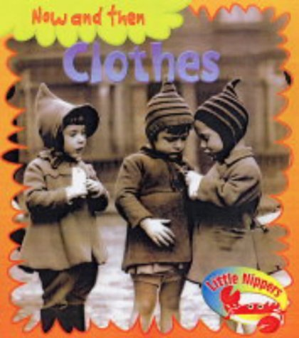 9780431186481: Little Nippers: Now and then Clothes Paperback