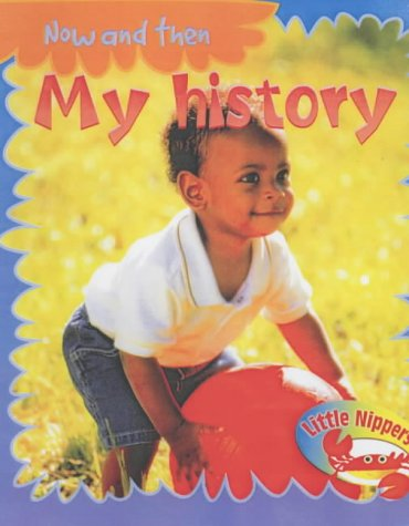 Little Nippers: Now and Then - My Histor (9780431186498) by Monica Hughes
