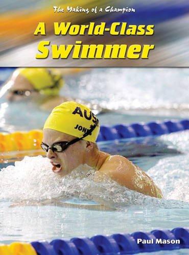 9780431189291: World-class Swimmer (Making of a Champion)