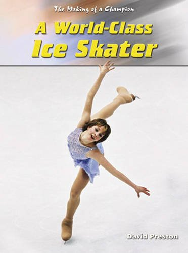 9780431189468: World-Class Ice Skater (Making of a Champion)