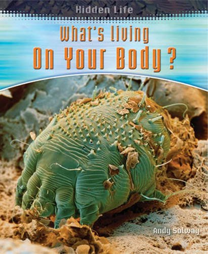 9780431189680: What's Living on Your Body? (Hidden Life)
