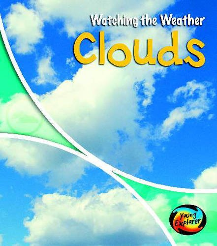 9780431190228: Clouds (Young Explorer: Watching the Weather)